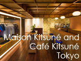 Culture Divine - Maison Kitsuné and Café Kitsuné, Boutique and Coffee Shop, Tokyo - Maison Kitsuné, Fashion, Music and Design Brand, Paris